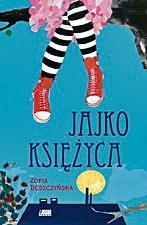 Jajko księżyca Zofia Beszczyńska wyd. Akapit Press