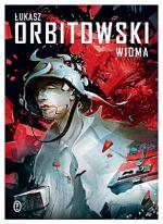 Łukasz Orbitowski, Widma,  Wydawnictwo Literackie,  Kraków 2012