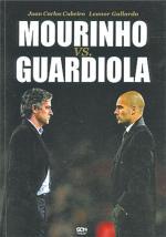 Mourinho vs. Guardiola Juan Carlos Cubeiro, Leonor Gallardo. Wyd. Sine Qua Non