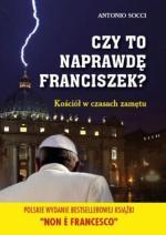 Antonio Socci, Czy to naprawdę Franciszek?  Przeł. Marcin Masny,  Faber, Kraków 2015