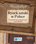 Monika Bryl, Rynek sztuki w Polsce. Poradnik dla kolekcjonerów i inwestorów. Wydawnictwo Naukowe PWN, 2016