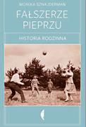 Monika Sznajderman, Fałszerze pieprzu, Wydawnictwo Czarne, 2016
