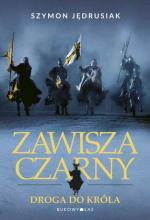 Szymon Jędrusiak, Zawisza Czarny. Droga do króla  Wyd. Bukowy Las, Wrocław 2017