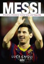 1. Messi. Historia chłopca, który stał się legendą.