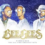 Bee Gees, Timeless. The All-Time Greatest Hits, Capitol/Universal, CD, 2017