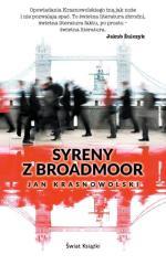 Jan Krasnowolski Syreny z Broadmoor  Świat Książki  Warszawa, 2017