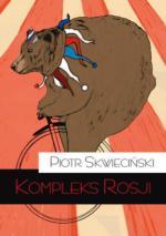 "Piotr Skwieciński, ""Kompleks Rosji"