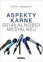 Piotr Kosmaty, Aspekty karne działalności medialnej, Difin SA