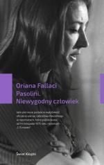Oriana Fallaci Pasolini. Niewygodny człowiek Przeł. Joanna Ugniewska, Świat Książki, Warszawa 2018