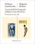 Wisława Szymborska, Zbigniew Herbert, Jacyś złośliwi bogowie…, wydawnictwo a5, 2018