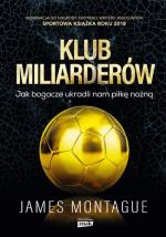 James Montague Klub Miliarderów  Sportowa książka roku 2018 Znak