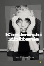Katarzyna Surmiak-Domańska KieŚlowski. Zbliżenie Wydawnictwo Agora,  2018