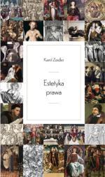 Estetyka prawa Kamil Zeidler,  Wydawnictwo Uniwersytetu Gdańskiego,  Wolters Kluwer  2018