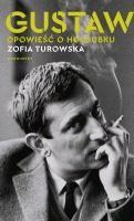 Zofia Turowska Gustaw. opowieść  o Holoubku Marginesy,  2021
