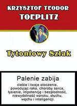 """""""Tytoniowy szlak"""",  autor: K.T. Toeplitz  wyd. Nowy Świat"""