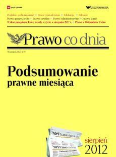 Prawo co dnia - podsumowanie prawne miesiąca, sierpień 2012