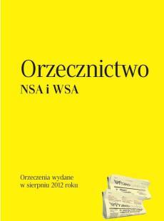 Orzecznictwo Naczelnego Sądu Administracyjnego<br /> i wojewódzkich sądów administracyjnych - sierpień 2012