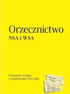 Orzecznictwo Naczelnego Sądu Administracyjnego<br /> i wojewódzkich sądów administracyjnych - październik 2012