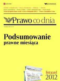 Prawo co dnia - podsumowanie prawne miesiąca, listopad 2012
