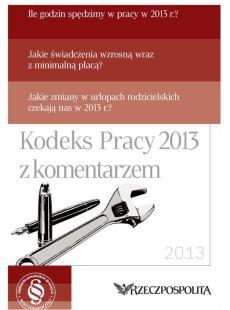 Kodeks Pracy 2013 z komentarzem