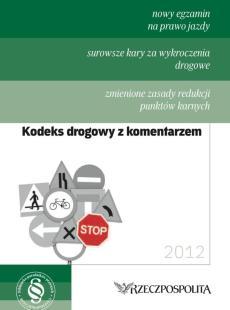 Kodeks drogowy 2012 <br> stan prawny od 1 stycznia 2012 roku do 19 stycznia 2013 roku
