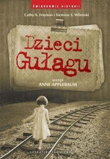 """Siemion Wileński i Cathy A. Frierson npisali książkę o dzieciach, których rodziców uznano za """"wrogów Związku Sowieckiego"""" w okresie od jego powstania do śmierci Stalina."""