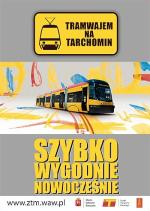 Tramwajem  na Tarchomin? Na razie tylko  w kampanii reklamowej ZTM. Na plakatach tramwaj... już jeździ. W rzeczywistości nie wiadomo nawet, czy budowa ruszy za rok