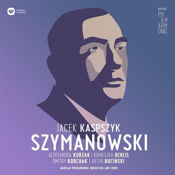 Jacek Kaspszyk Szymanowski, Warner Classics, CD, 2017