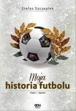 """""""Moja historia futbolu"""" Stefan Szczepłek, SQN Kraków, tom 1 i 2"""