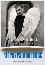Marcin Świetlicki, Nieprzysiadalność, Rozmawia Rafał Księżyk, Wyd. Literackie, 2017