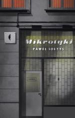 Paweł Sołtys Mikrotyki  Wydawnictwo Czarne,  Wołowiec 2017